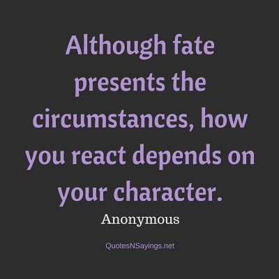 Anonymous Quote – Although fate presents …