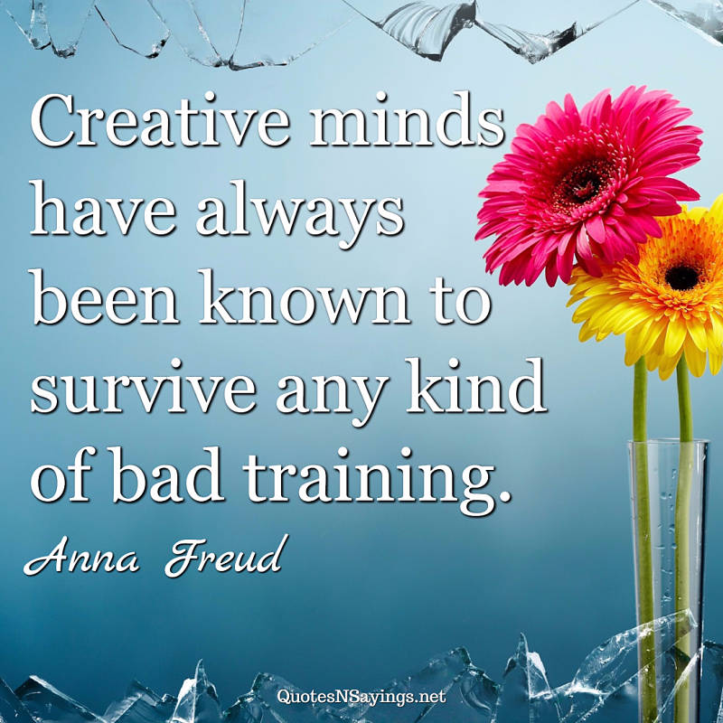 Anna Freud quote - Creative minds ...