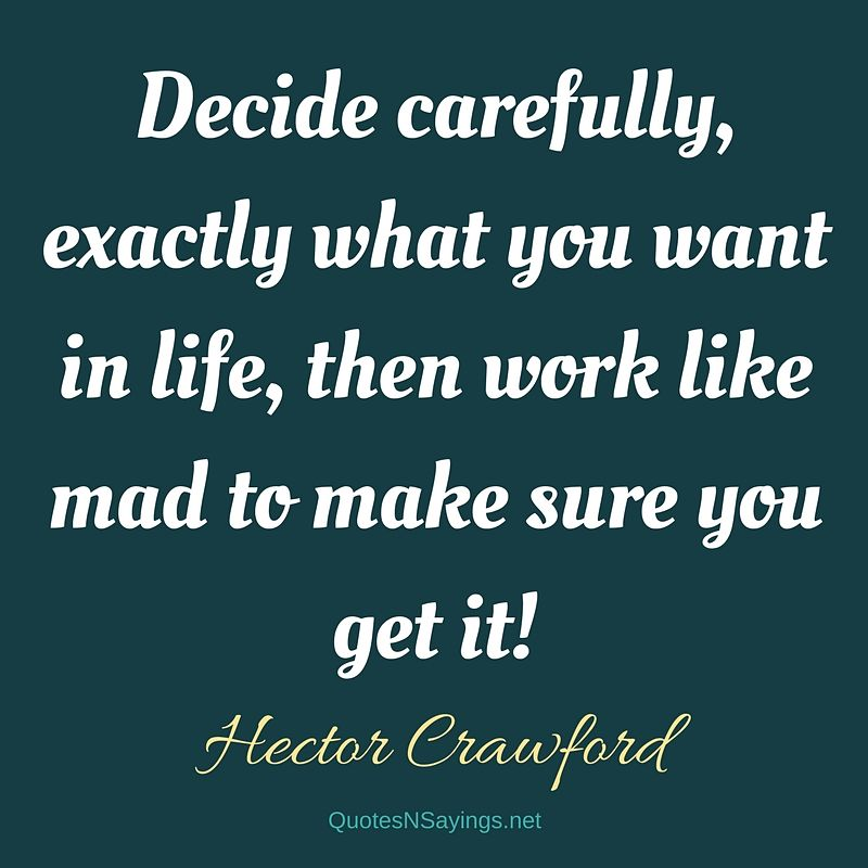 Hector Crawford quote - Decide carefully ...