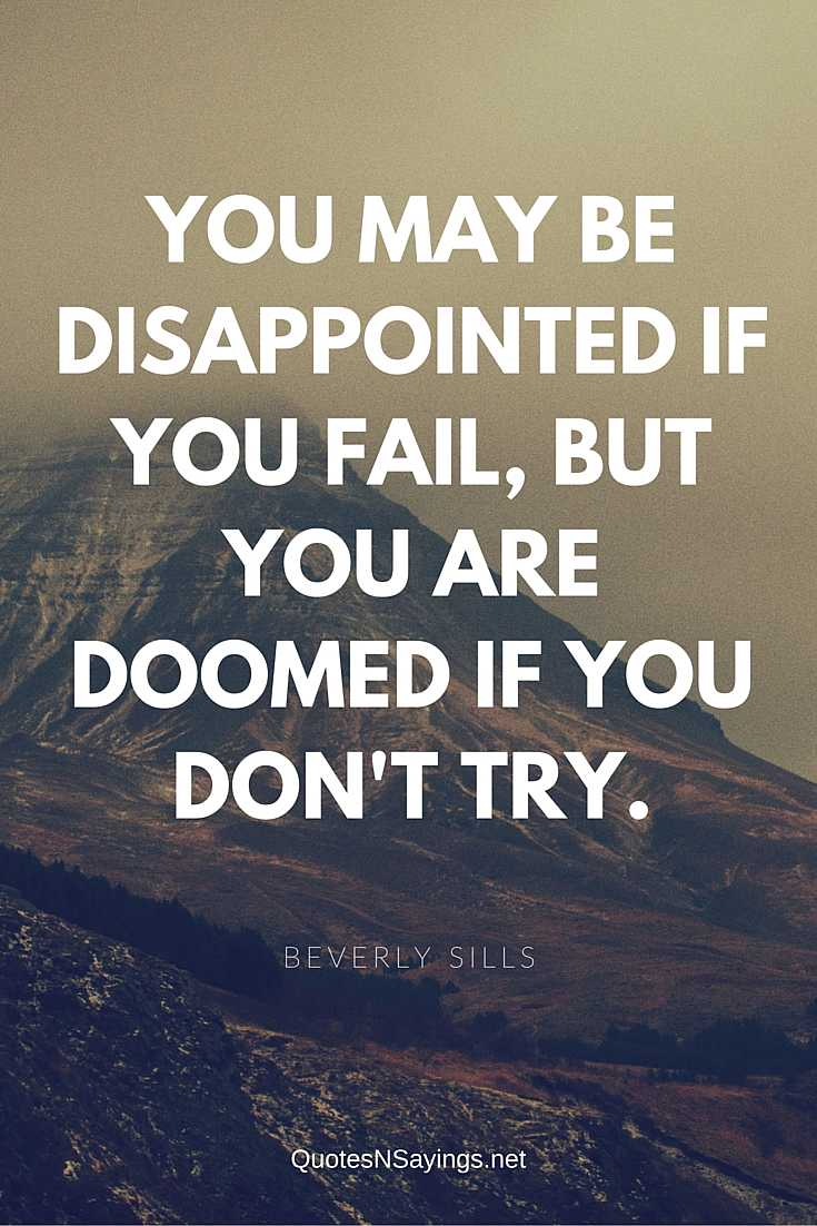 You May Be Disappointed If You Fail - Beverly Sills Quote