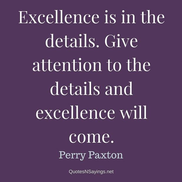Perry Paxton – Excellence is in the details …
