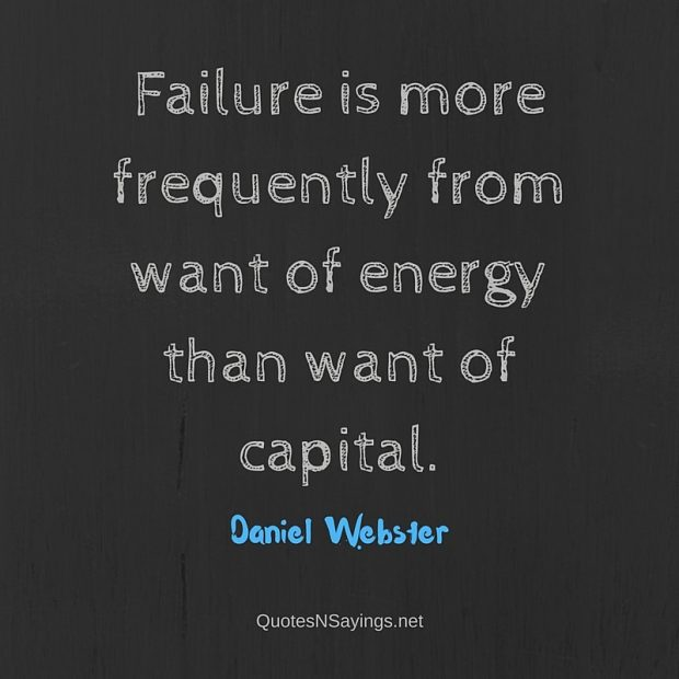 Daniel Webster Quote – Failure is more frequently …