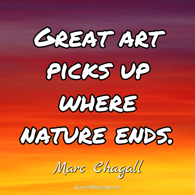 Marc Chagall quote - Great art picks up ...