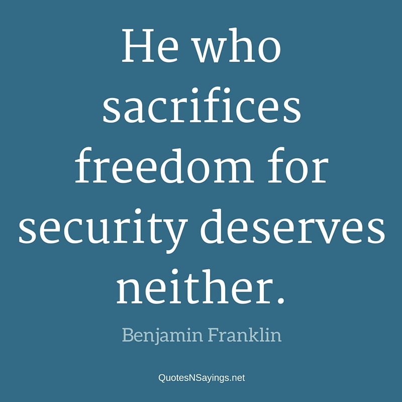 Benjamin Franklin Quote – He who sacrifices …