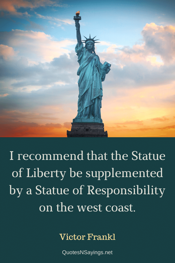 Victor Frankl quote - I recommend that the Statue of Liberty ...