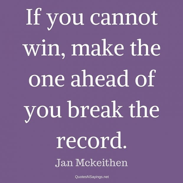 Jan Mckeithen – If you cannot win …