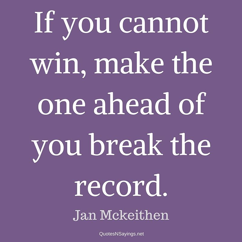 Jan Mckeithen quote - If you cannot win ...