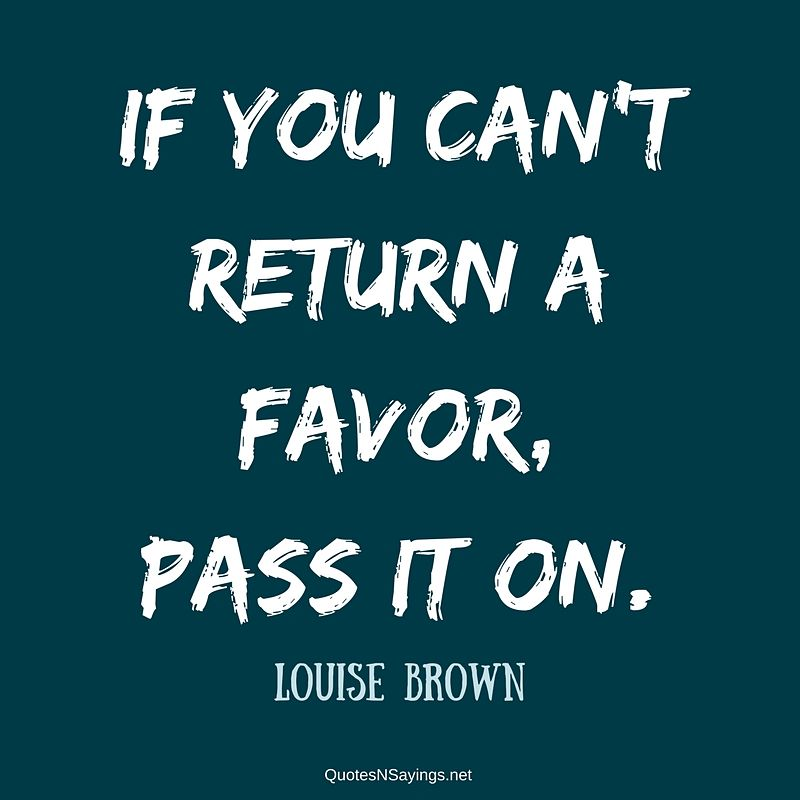 Louise Brown quote - If you can't return ...