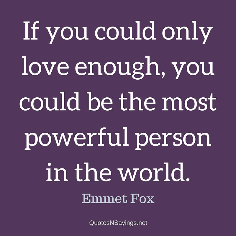 Emmet Fox quote - If you could only love enough ...