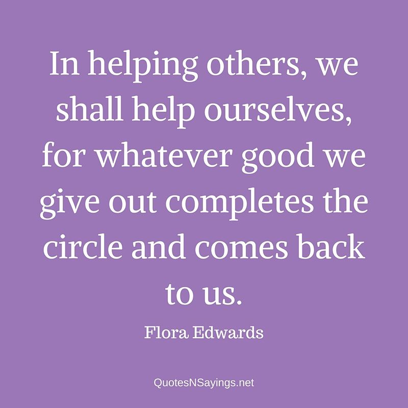 Flora Edwards quote - In helping others ...