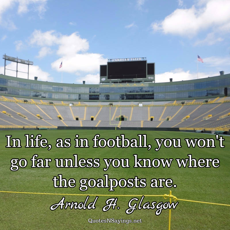 Arnold H. Glasgow quote - In life, as in football ...