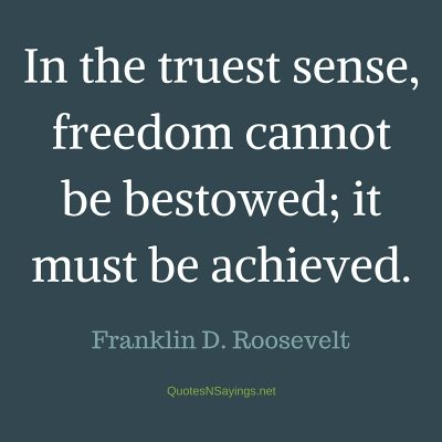 Franklin D. Roosevelt Quote – In the truest sense …