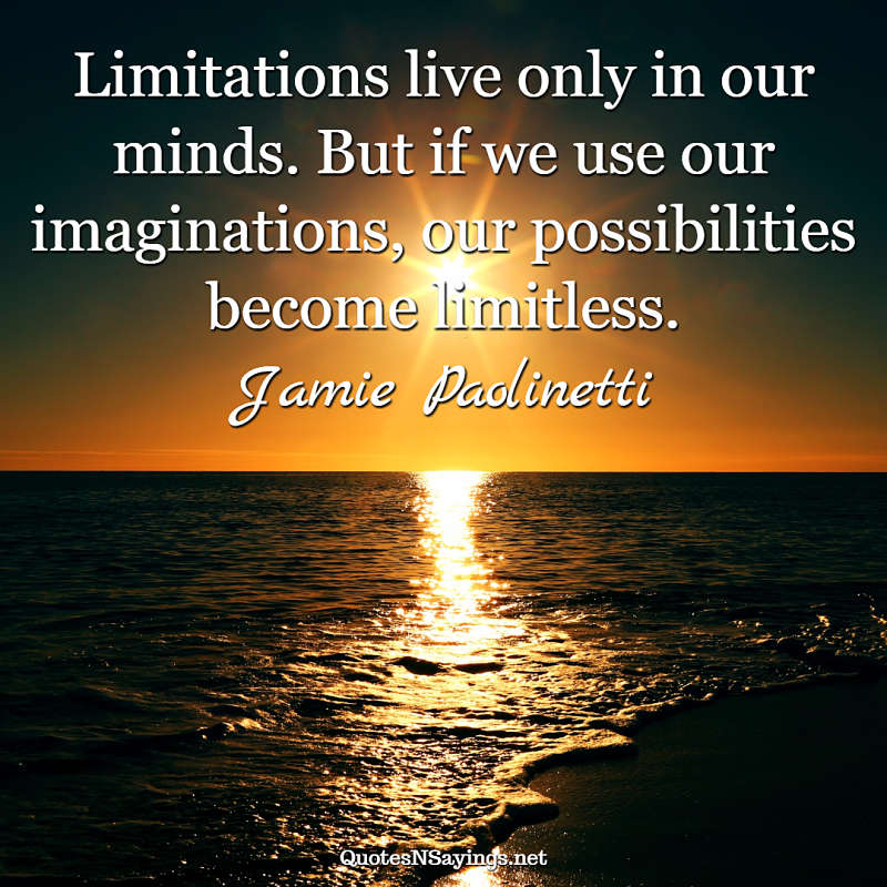 Jamie Paolinetti quote - Limitations live only ...