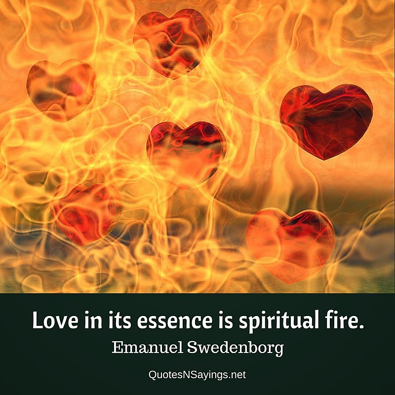 Love in its essence is spiritual fire - Emanuel Swedenborg picture quote about love