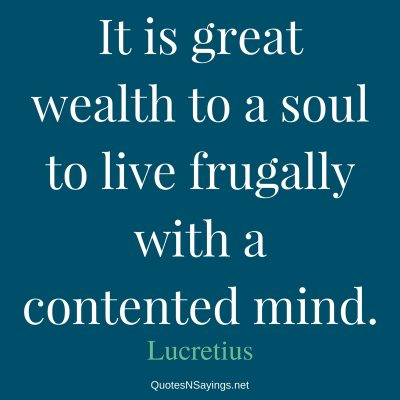 Lucretius – It is great wealth …