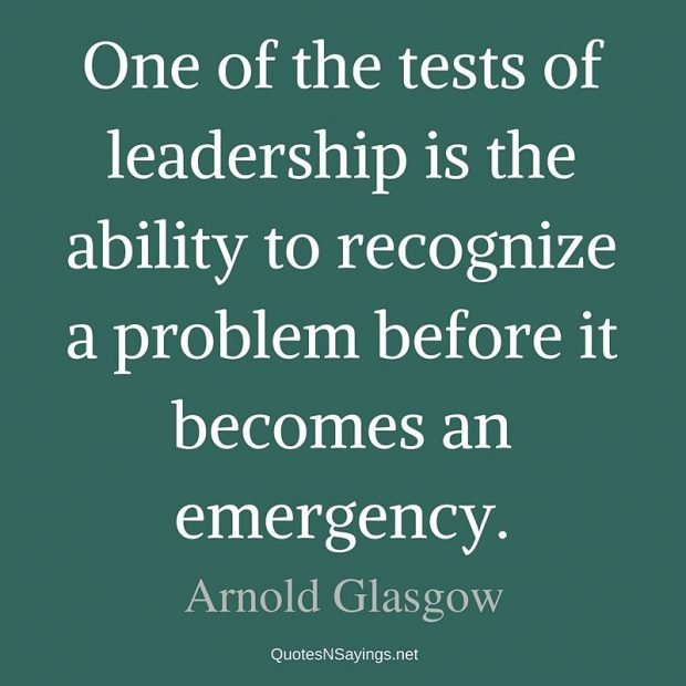 Arnold H. Glasgow – One of the tests of leadership