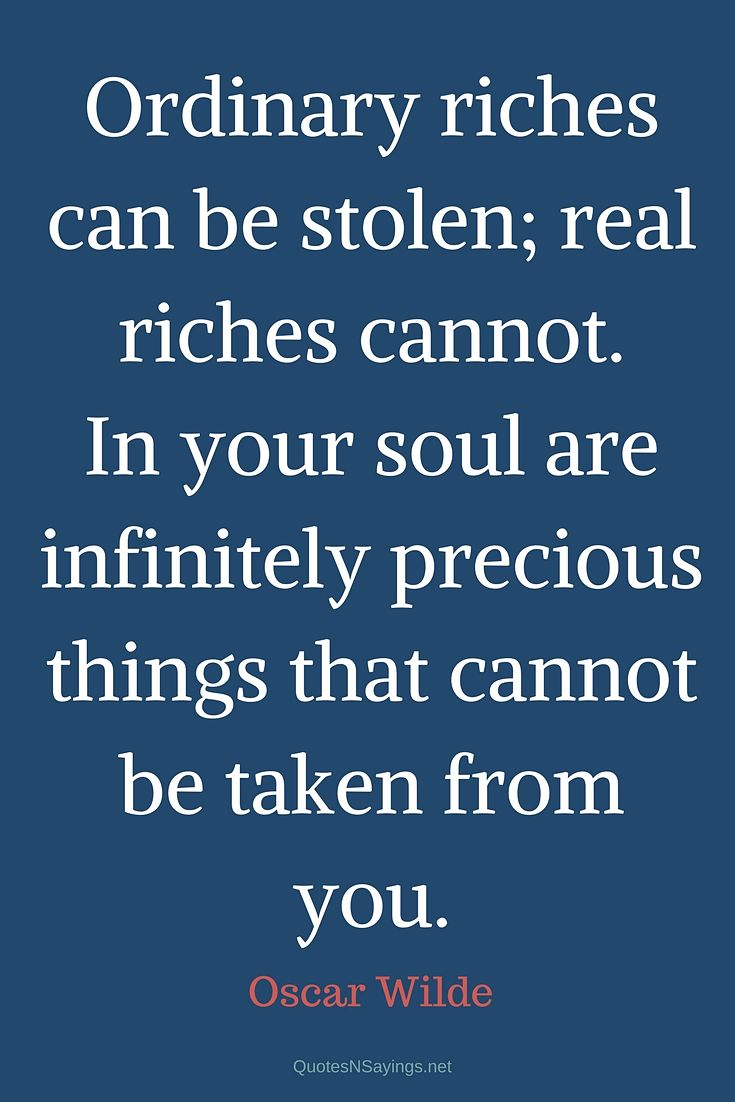 Oscar Wilde quote - Ordinary riches can be stolen ...