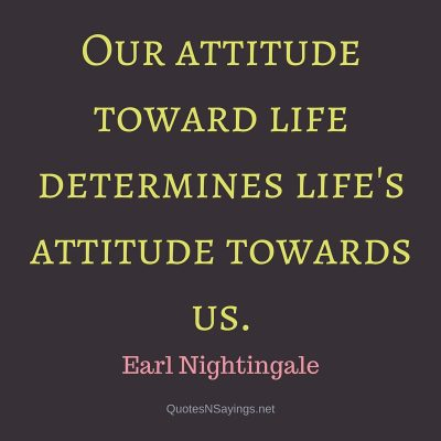 Earl Nightingale – Our attitude toward …