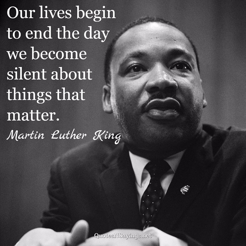 Martin Luther King quote - Our lives begin to end ...