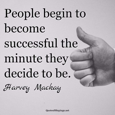 Harvey Mackay – People begin to become …
