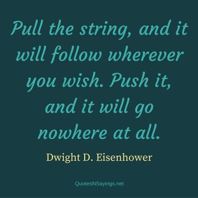 Dwight D. Eisenhower – Pull the string …