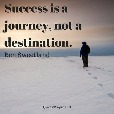 Ben Sweetland – Success is a journey …