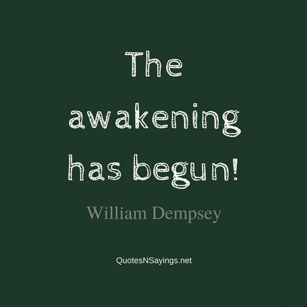 William Dempsey – The awakening has …