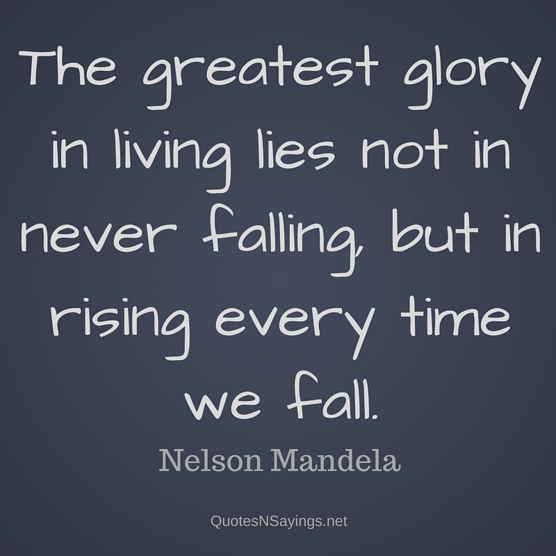 Nelson Mandela Quote – The greatest glory …
