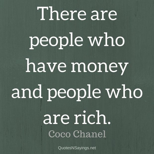 Coco Chanel – There are people who have money …