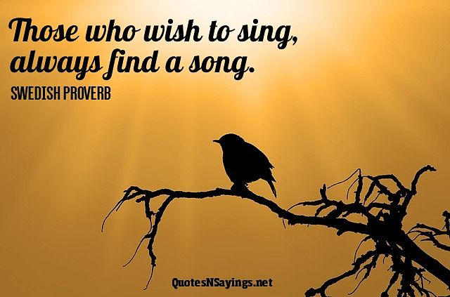 Those Who Wish To Sing Quote