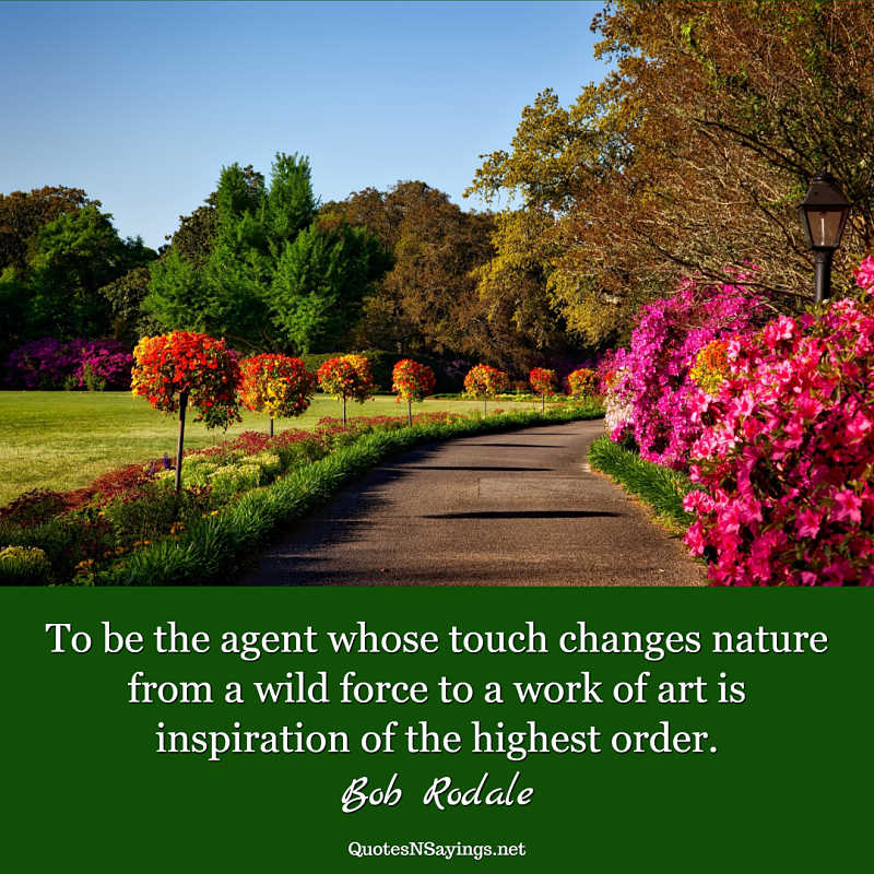 Bob Rodale quote - To be the agent ...