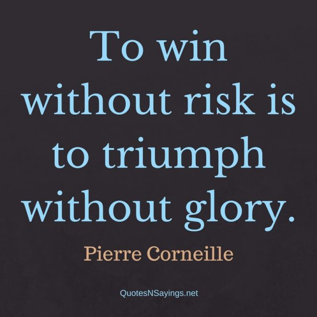 Pierre Corneille – To win without risk …