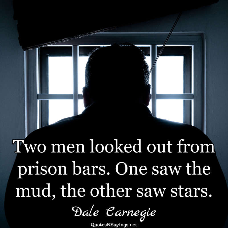 Dale Carnegie quote - Two men looked ...