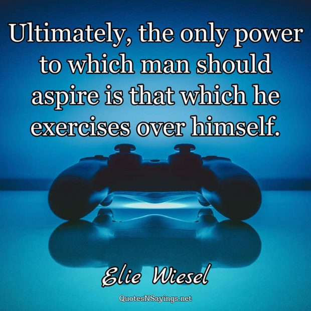 Elie Wiesel – Ultimately, the only power