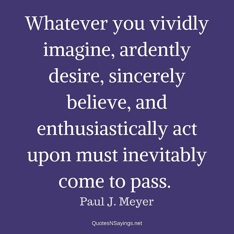 Whatever you vividly imagine ... - Paul J. Meyer quote