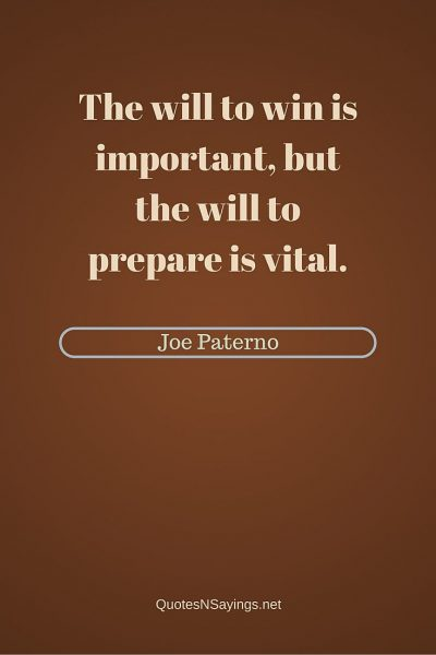 Joe Paterno – The will to win …