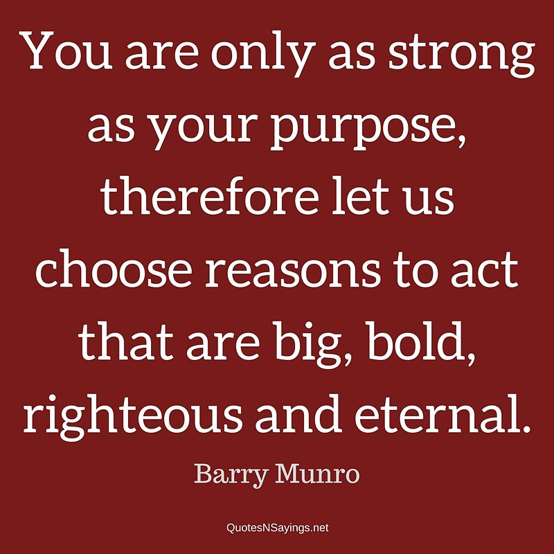 Barry Munro quote - You are only as strong ...
