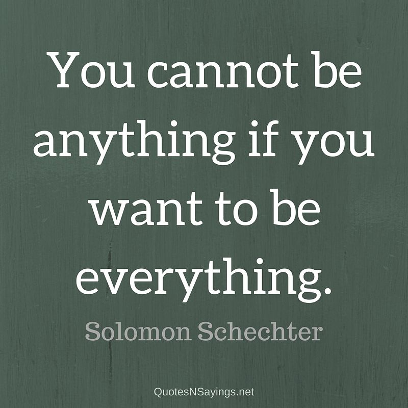 Solomon Schechter quote - You cannot be anything ...