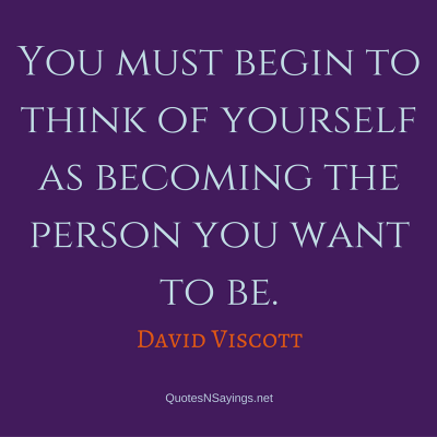 David Viscott – You must begin to think …