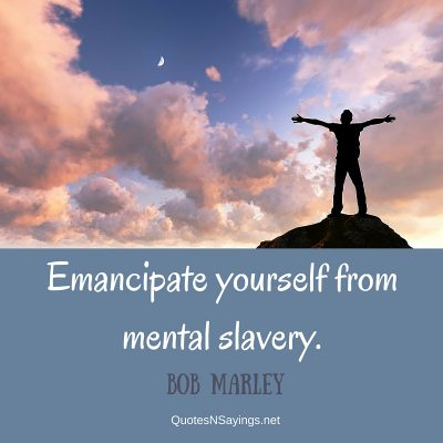 Bob Marley Quote – Emancipate yourself …