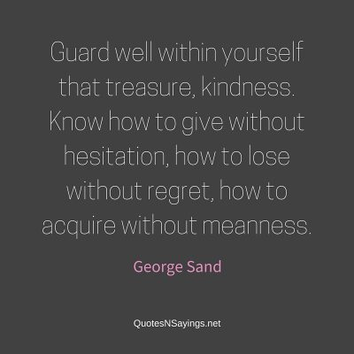 George Sand Quote – Guard well within yourself …