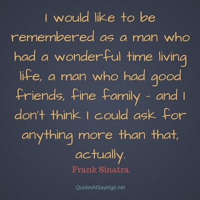 Frank Sinatra – I would like to be remembered …