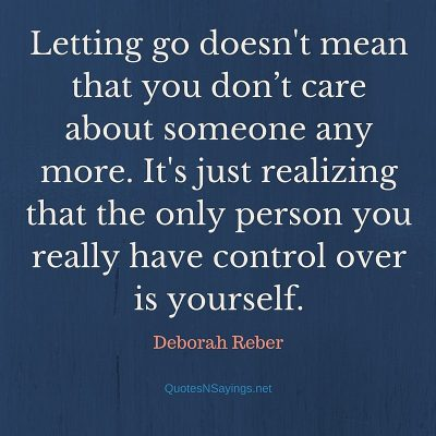 Deborah Reber Quote – Letting go doesn't mean …
