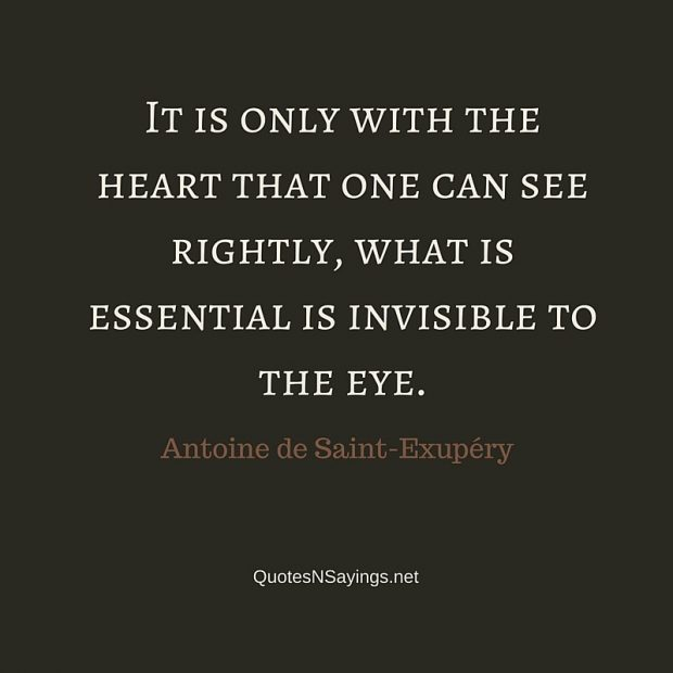 Antoine de Saint-Exupéry Quote – It is only with the heart …