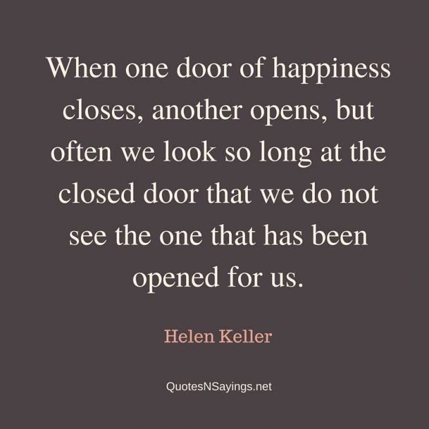 Helen Keller Quote – When one door of happiness closes …
