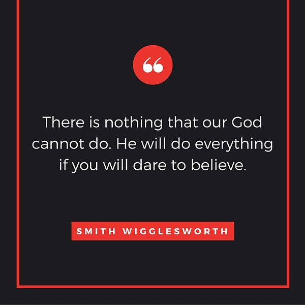 There is nothing that our God cannot do - Smith Wigglesworth Quote
