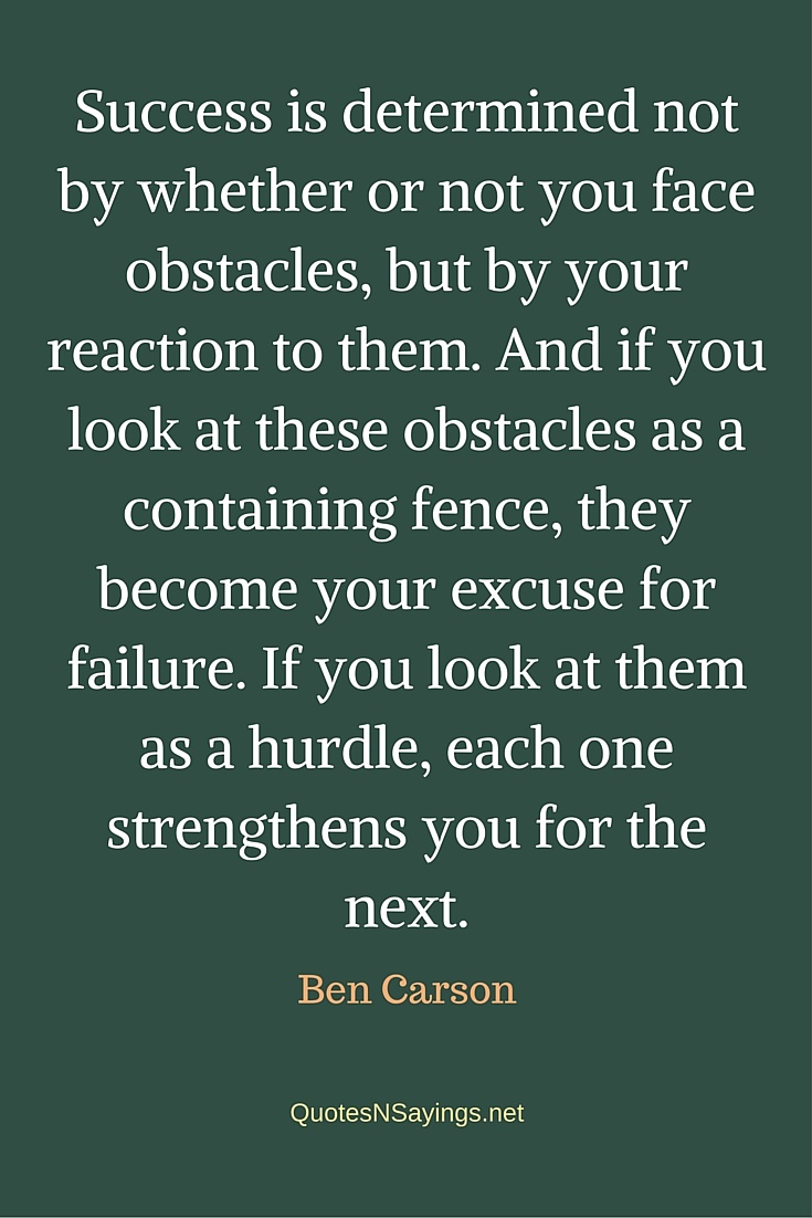 Success is determined not by whether or not you face obstacles - Ben Carson quote