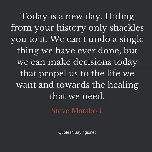 Steve Maraboli – Today is a new day …