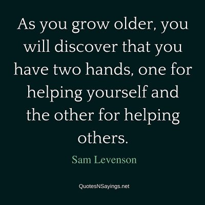 Sam Levenson Quote – As you grow older …