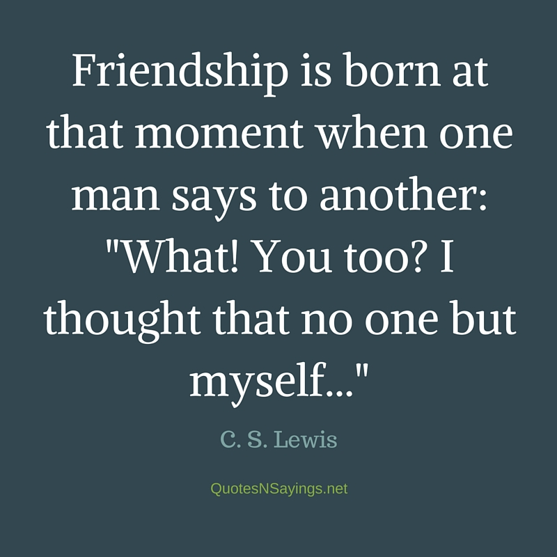 Cs Lewis Quote About Friendship Unique Cslewis Quote Friendship Is Born At That Moment